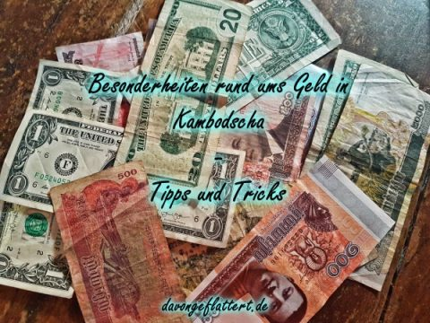 Besonderheiten rund um`s Geld in Kambodscha